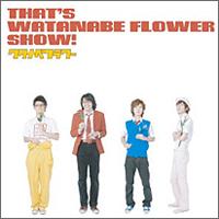 ミニCDアルバム「That's WATANABE FLOWER SHOW!」